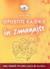 OPUSTITE KAJENJE IN ZMAGAJTE